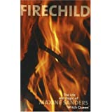 Fire Child: The Life & Magic of Maxine Sanders 'Witch Queen' ~ Maxine Sanders