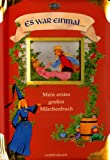 Es war einmal... Mein erstes grosses Maerchenbuch