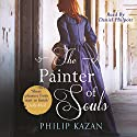 The Painter of Souls Audiobook by Philip Kazan Narrated by Daniel Philpott