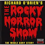 Richard O'Brien's The Rocky Horror Show (The Whole Gory Story)