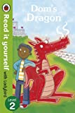 Dom's Dragon - Read it yourself with Ladybird: Level 2 (Read It Yourself Level 2)