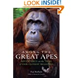 Among the Great Apes: Adventures on the Trail of Our Closest Relatives