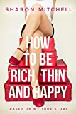 How to Be Rich, Thin and Happy