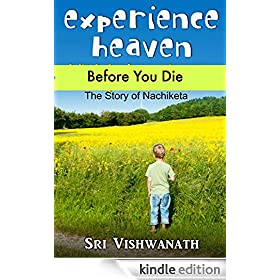 Experience Heaven Before You Die: The Story of Nachiketa