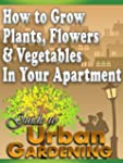 How to Grow Plants, Flowers & Vegetab...