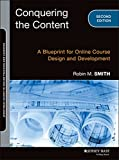 img - for Conquering the Content: A Blueprint for Online Course Design and Development (Jossey-Bass Guides to Online Teaching and Learning) book / textbook / text book