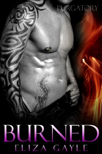 Burned (Purgatory Club BDSM Erotic) by Eliza Gayle