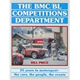 BMC-BL Competitions Department - 25 Years in Motorsport, the Cars, the People, the Events ~ Bill Price