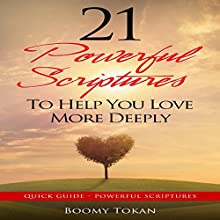 21 Powerful Scriptures: To Help You Love More Deeply (       UNABRIDGED) by Boomy Tokan Narrated by Richard Frances