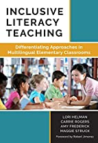 Inclusive Literacy Teaching: Differentiating Approaches In Multilingual Elementary Classrooms (language And Literacy)