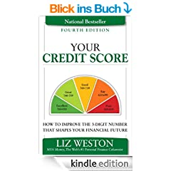Your Credit Score: How to Improve the 3-Digit Number That Shapes Your Financial Future (4th Edition) (Liz Pulliam Weston)