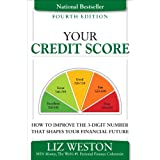 Your Credit ScoreHow to Improve the 3-Digit Number That Shapes Your Financial Future (4th Edition) (Liz Pulliam Weston)