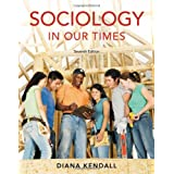 Sociology in Our Times (Available Titles Cengagenow) ~ Diana Kendall