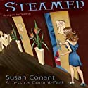 Steamed: A Gourmet Girl Mystery, Book 1 (       UNABRIDGED) by Jessica Park, Susan Conant Narrated by Kim McKean