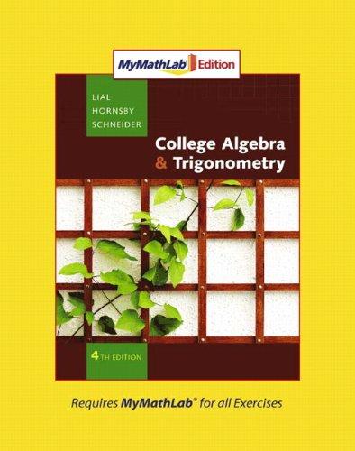 Collgege Algebra and Trigonometry, MyMathLab Edition (4th Edition)