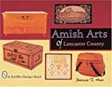 Amish Arts of Lancaster Country (Schiffer Design Book)