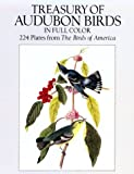 Treasury of Audubon Birds in Full Color: 224 Plates from the Birds of America (048627604X) by Audubon, John James