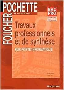 Foucher Pochette : Travaux professionnels et de synthèse sur poste
