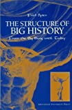 Fred Spier The Structure of Big History: From the Big Bang Until Today