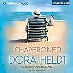 Chaperoned | Dora Heldt,Jamie Lee Searle (Translator)