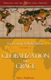 God and Globalization: Volume 4: Globalization and Grace (Theology for the 21st Century) (v. 4) (0826428851) by Stackhouse, Max L.
