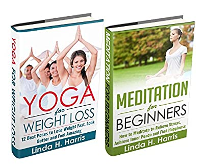 Yoga And Meditation Box Set: Yoga for Weight Loss & Meditation for Beginners (English Edition)