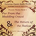 Far from the Madding Crowd & The Return of the Native Audiobook by Thomas Hardy Narrated by Tadhg Hynes