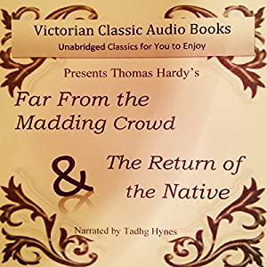 Far from the Madding Crowd & The Return of the Native Audiobook