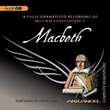 Macbeth: The Arkangel Shakespeare  by William Shakespeare Narrated by Hugh Ross, Harriet Walter