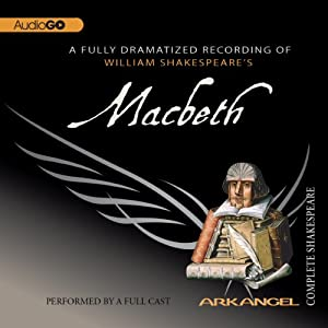 Macbeth: The Arkangel Shakespeare Performance