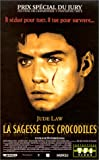 echange, troc La Sagesse des crocodiles - VOST [VHS]