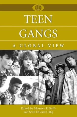 Teen Gangs: A Global View (A World View of Social Issues)