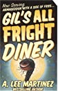 Gil&#39;s All Fright Diner