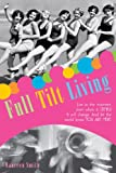 img - for Full Tilt Living: Live in the Moment Even When It Stinks! Find the Juicy Parts and Let the World Know You Are Here book / textbook / text book