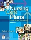 Nursing Care Plans: Nursing Diagnosis and Intervention, 6e (Nursing Care Plans: Nursing Diagnosis & Intervention)