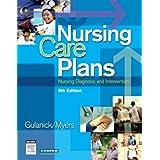 Nursing Care Plans: Nursing Diagnosis and Intervention, 6e (Nursing Care Plans: Nursing Diagnosis & Intervention) ~ Meg Gulanick