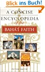 A Concise Encyclopedia of the Bahai F...