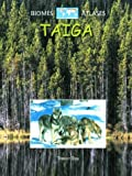 Taiga (Biomes Atlases (Raintree Hardcover)) (0739855158) by Day, Trevor