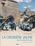 La Croisière jaune : Sur la route de la soie...
