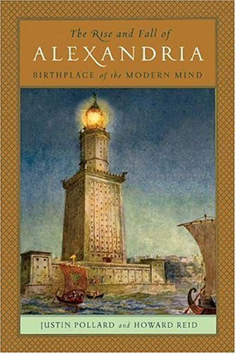 Rise and Fall of Alexandria: Birthplace of the Modern World