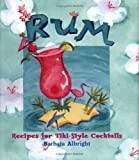 Rum: Recipes For Tiki- Style Cocktails (0740733451) by Barbara Albright