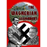 THE WAGNERIAN ASSIGNMENTby Alan Starforth