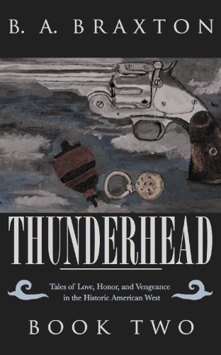 Book: Thunderhead - A Novel of the Historic American West, Book Two by B. A. Braxton