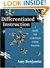 Differentiated Instruction: A Guide For Elementary School Teachers