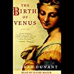 The Birth of Venus: A Novel | Sarah Dunant
