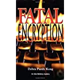 Fatal Encryption (Alex Bellamy mystery) ~ Debra Purdy Kong
