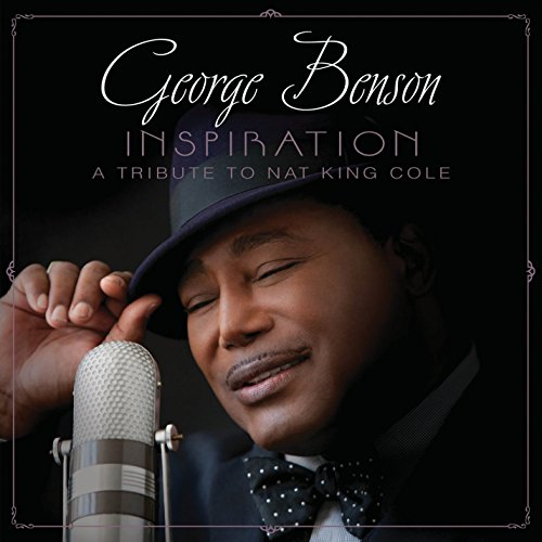 George Benson - Inspiration: A Tribute To Nat King Cole - Zortam Music