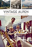 Image de Vintage Alpen: Die Bilder unserer Kindheit / When we were young