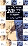 Une autre histoire de la litt�rature fran�aise, tome 10 : �crivains et romanciers du XXe si�cle par Ormesson