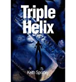 img - for { [ TRIPLE HELIX ] } Spratley, Keith E ( AUTHOR ) Jul-10-2002 Paperback book / textbook / text book